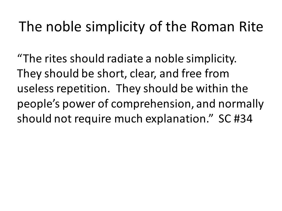 The noble simplicity of the Roman Rite