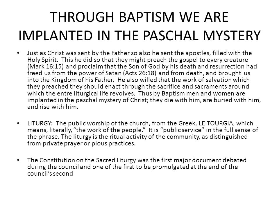 THROUGH BAPTISM WE ARE IMPLANTED IN THE PASCHAL MYSTERY