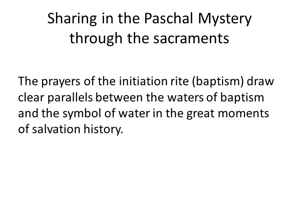 Sharing in the Paschal Mystery through the sacraments