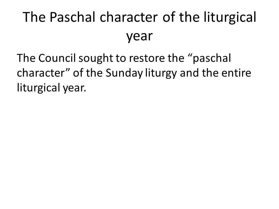 The Paschal character of the liturgical year
