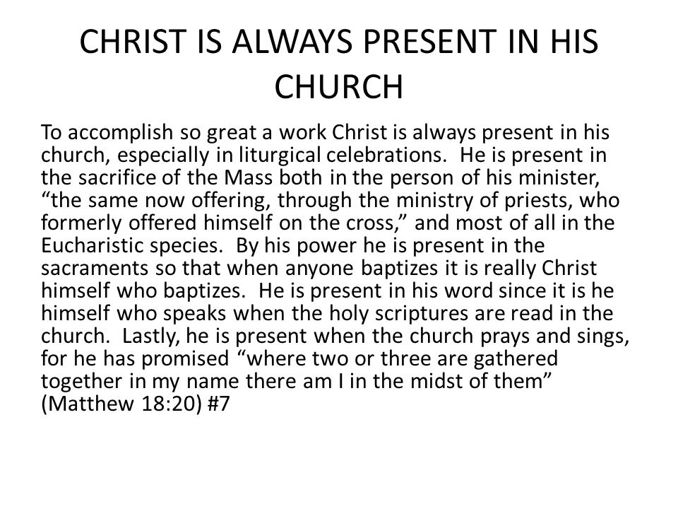 CHRIST IS ALWAYS PRESENT IN HIS CHURCH