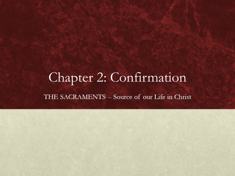 Chapter 2: Confirmation