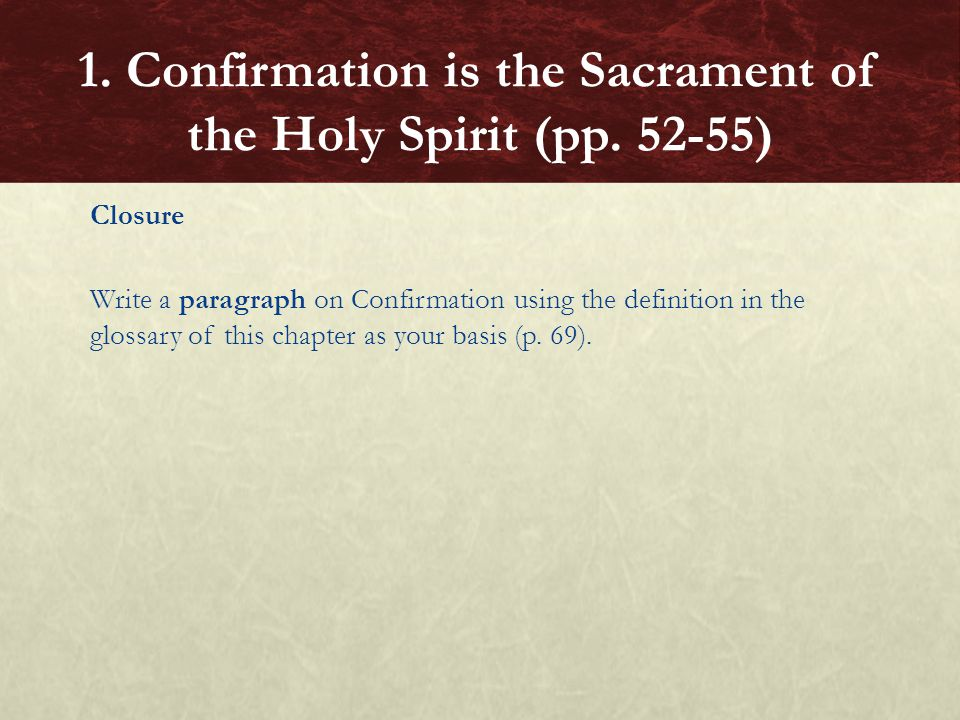 1. Confirmation is the Sacrament of the Holy Spirit (pp. 52-55)