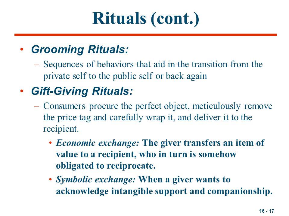 Rituals (cont.) Grooming Rituals: Gift-Giving Rituals: