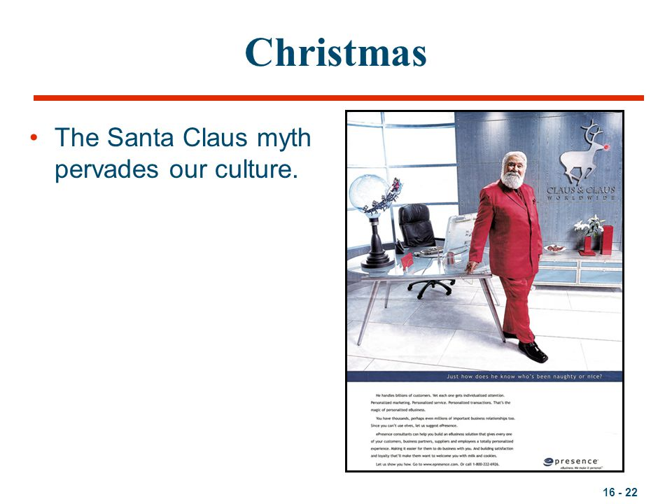 Christmas The Santa Claus myth pervades our culture.