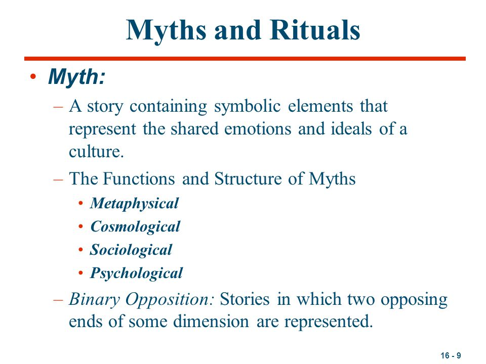Myths and Rituals Myth: