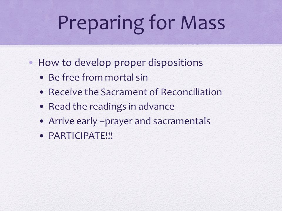 Preparing for Mass How to develop proper dispositions