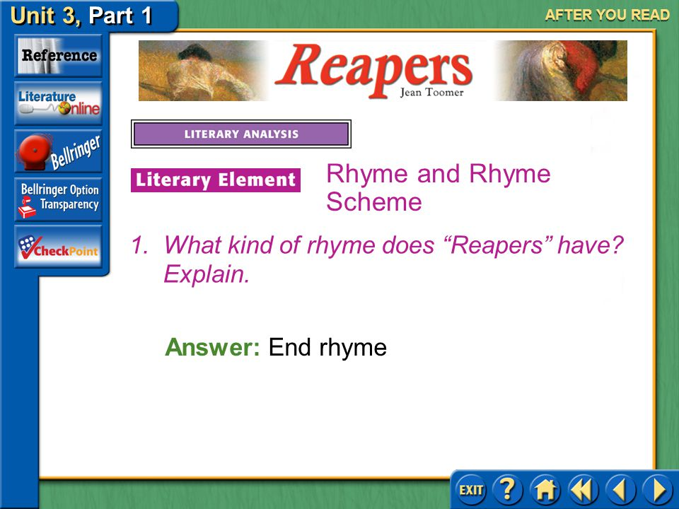 AFTER YOU READ Rhyme and Rhyme Scheme. What kind of rhyme does Reapers have.