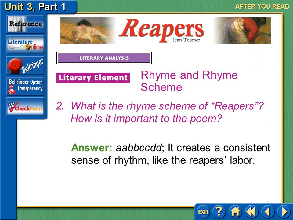 AFTER YOU READ Rhyme and Rhyme Scheme. What is the rhyme scheme of Reapers How is it important to the poem