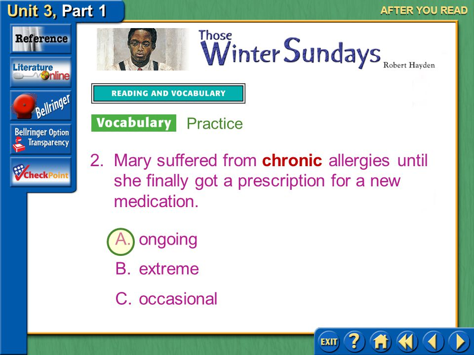 AFTER YOU READ Practice. Mary suffered from chronic allergies until she finally got a prescription for a new medication.