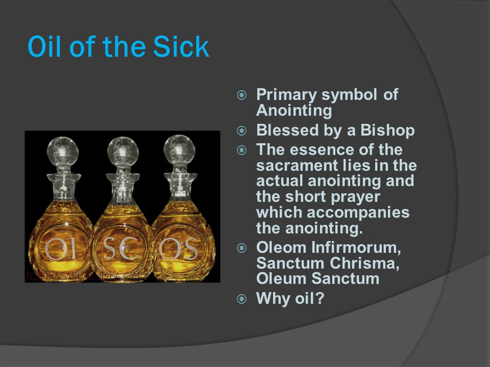 Oil of the Sick Primary symbol of Anointing Blessed by a Bishop
