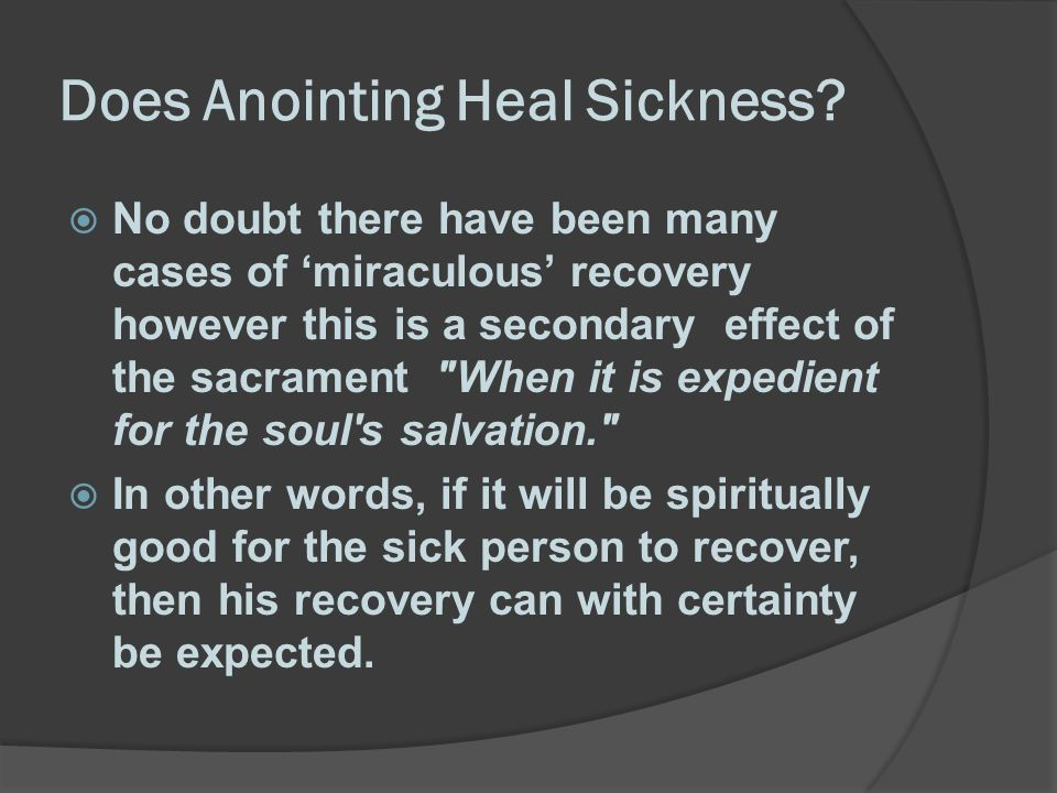 Does Anointing Heal Sickness