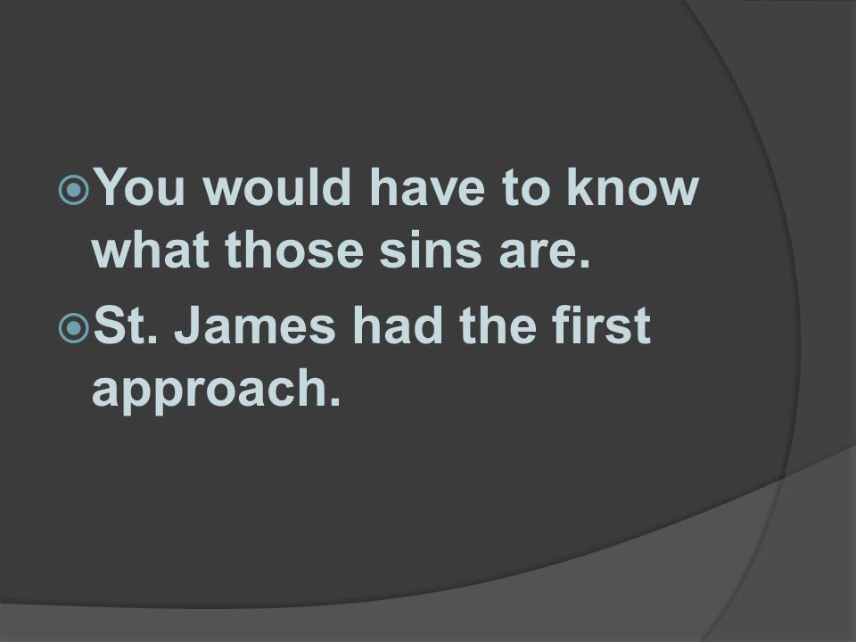 You would have to know what those sins are.
