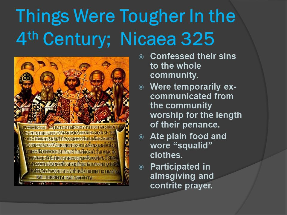 Things Were Tougher In the 4th Century; Nicaea 325