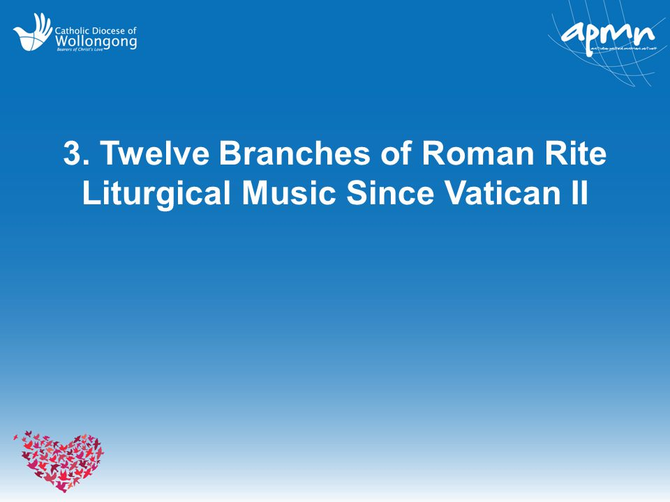 3. Twelve Branches of Roman Rite Liturgical Music Since Vatican II