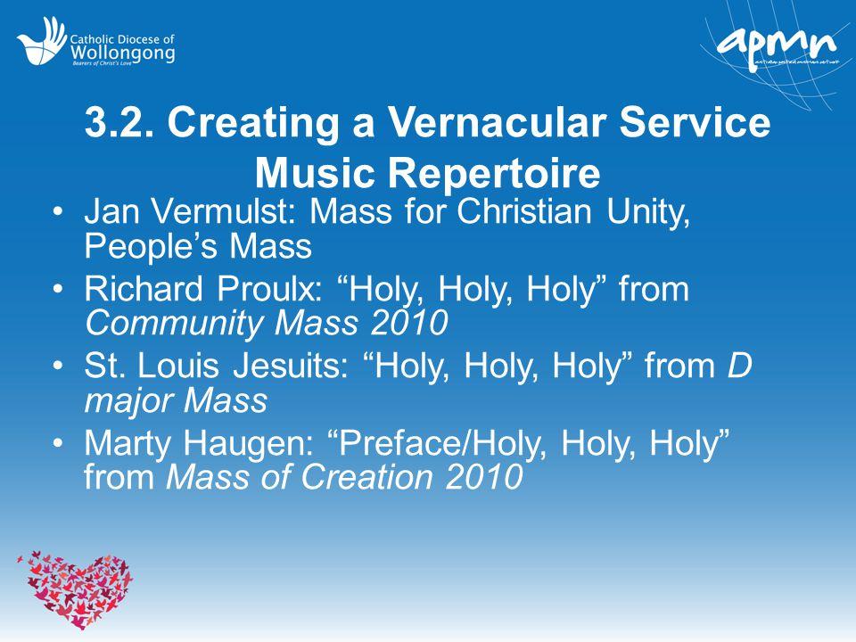 3.2. Creating a Vernacular Service Music Repertoire