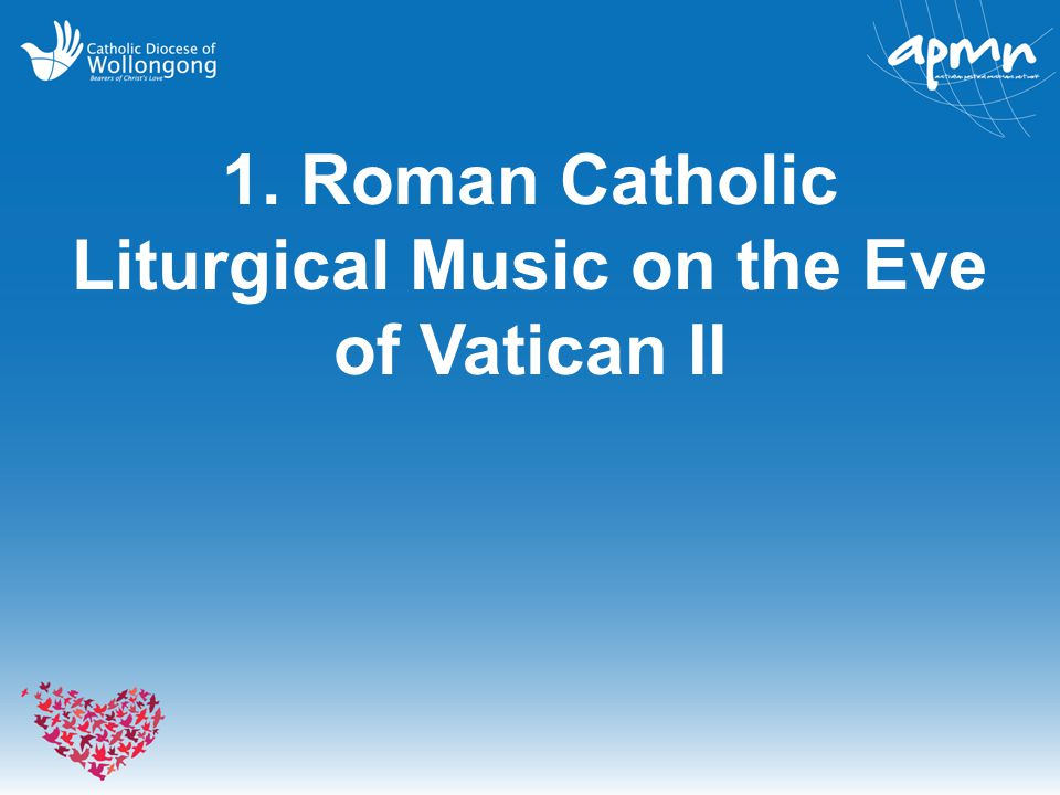 1. Roman Catholic Liturgical Music on the Eve of Vatican II
