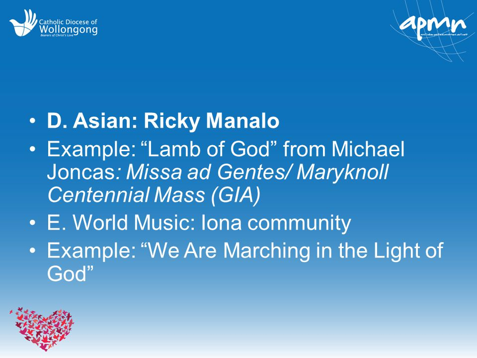 D. Asian: Ricky Manalo Example: Lamb of God from Michael Joncas: Missa ad Gentes/ Maryknoll Centennial Mass (GIA)