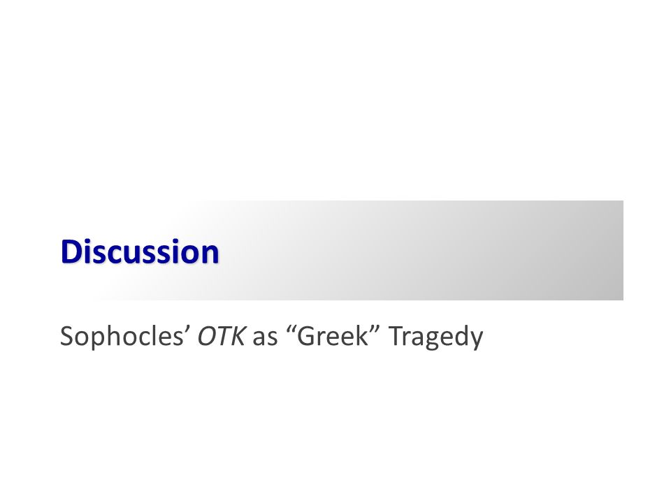 Discussion Sophocles' OTK as Greek Tragedy 1-13-99