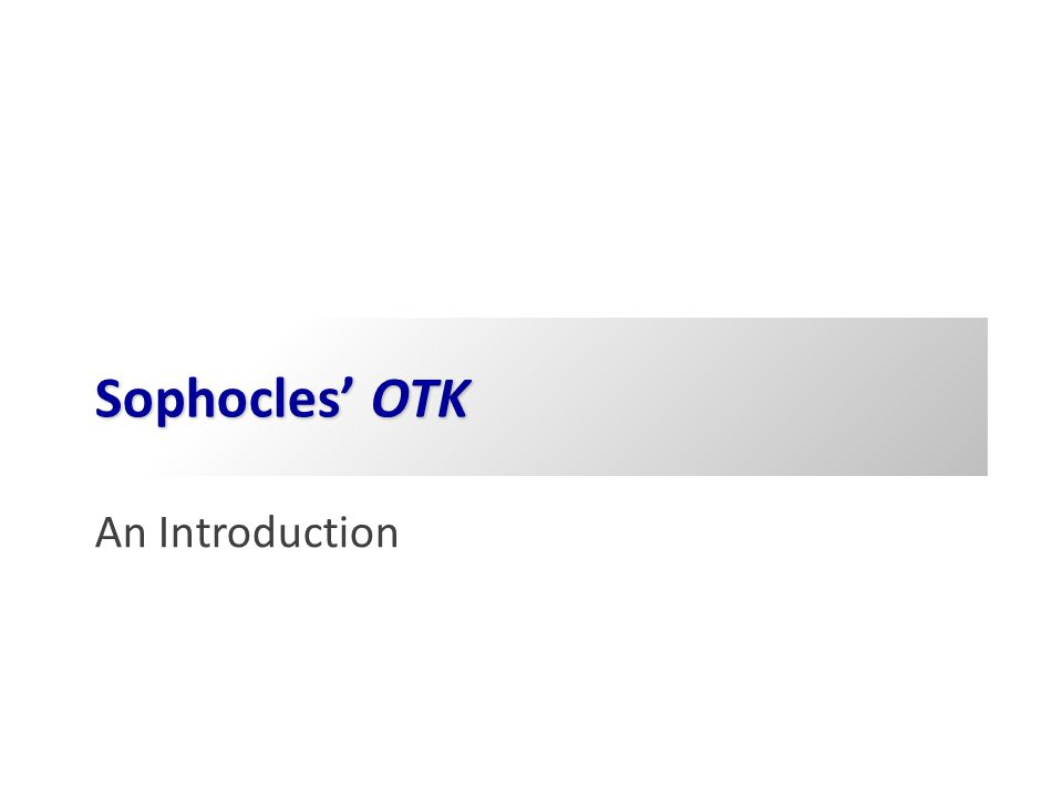 1-13-99 Sophocles' OTK An Introduction CLA77, Andrew Scholtz