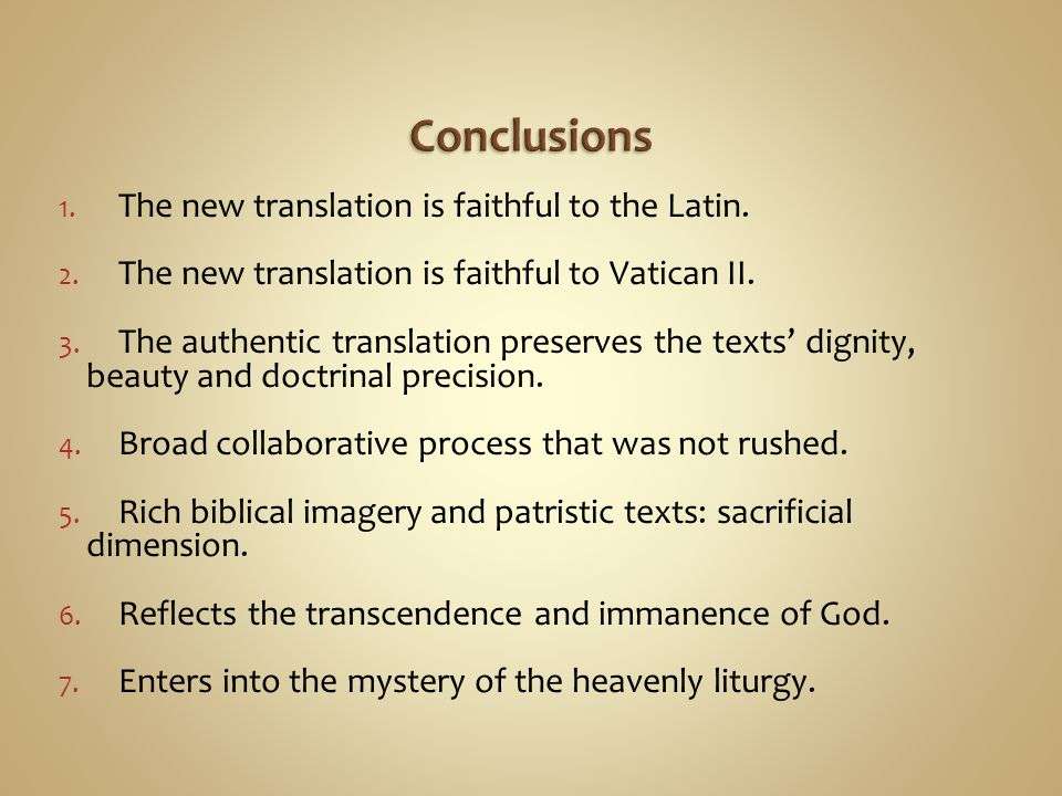 Conclusions The new translation is faithful to the Latin.