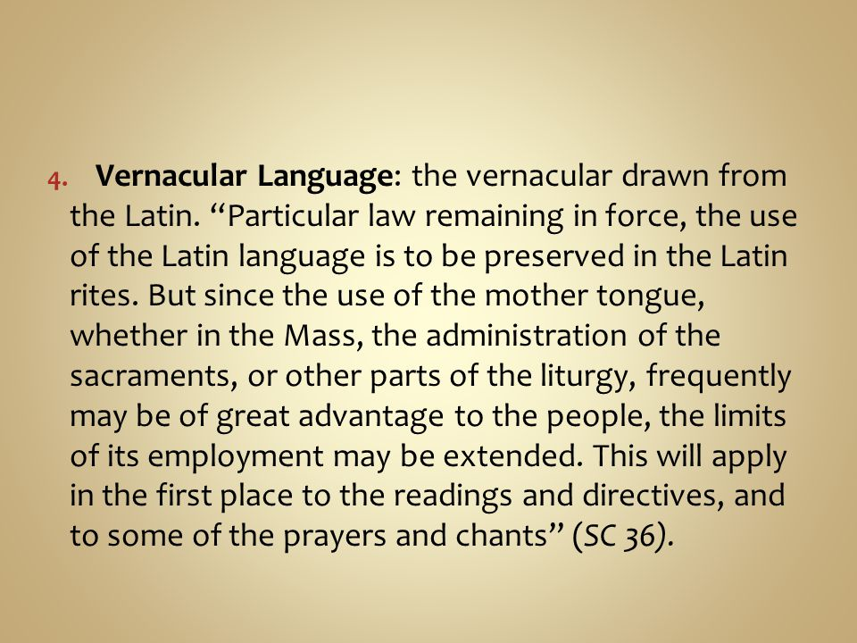 Vernacular Language: the vernacular drawn from the Latin