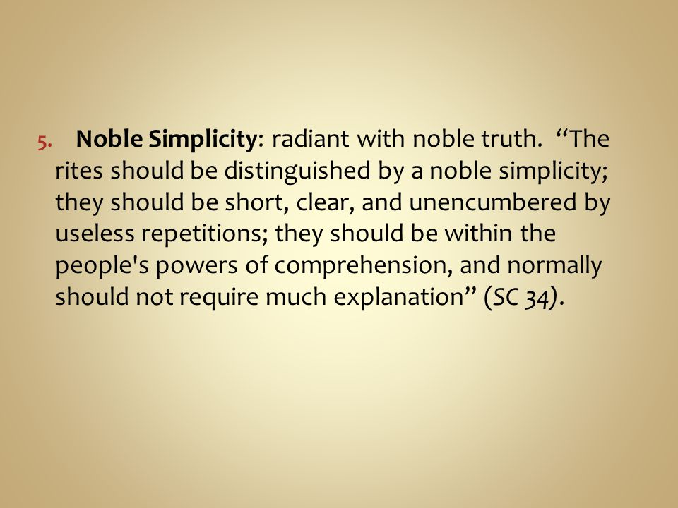 Noble Simplicity: radiant with noble truth