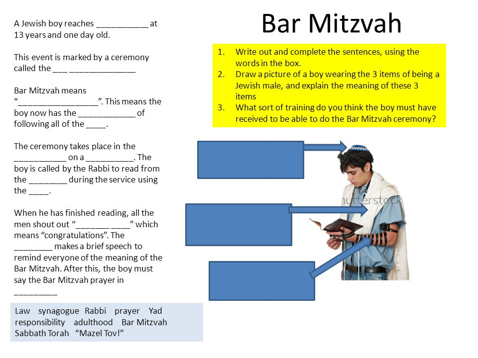 Bar Mitzvah A Jewish boy reaches ___________ at 13 years and one day old. This event is marked by a ceremony called the ___ ______________.