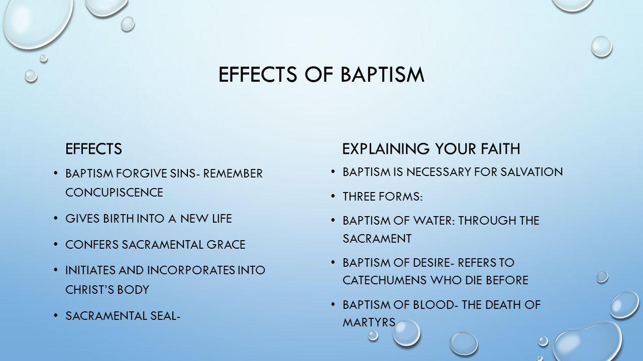 EFFECTS OF BAPTISM EFFECTS Explaining your faith