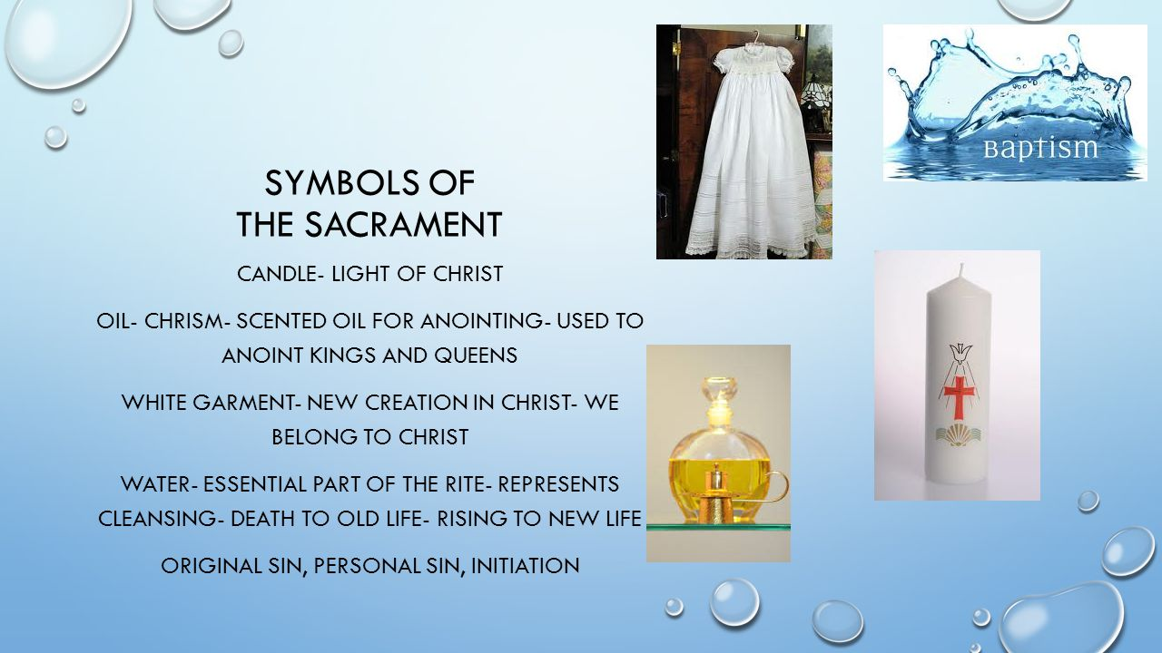 Baptism what it is what it is not sacrament of initiation ppt 9 symbols of the sacrament biocorpaavc Choice Image
