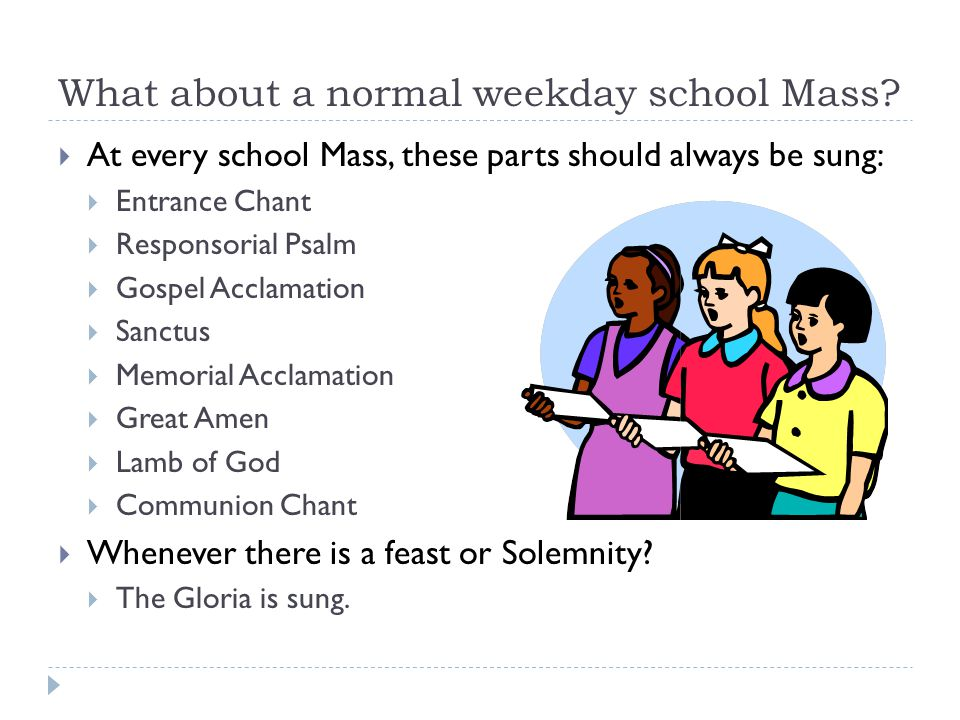 What about a normal weekday school Mass