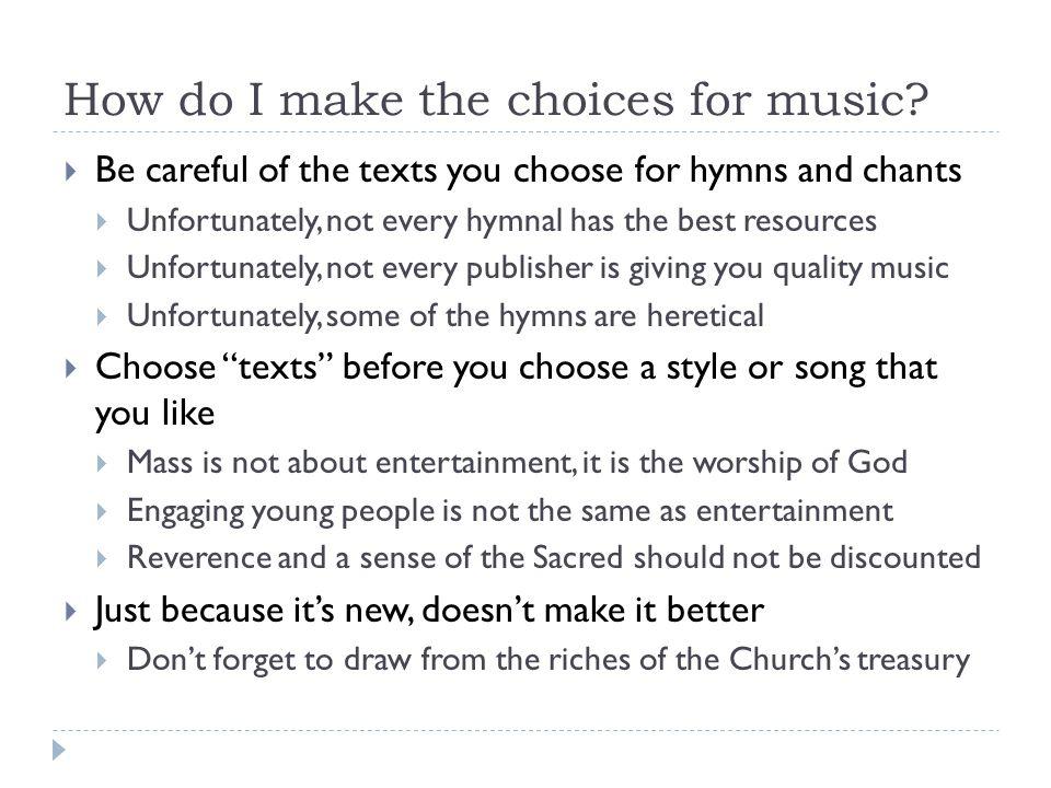 How do I make the choices for music