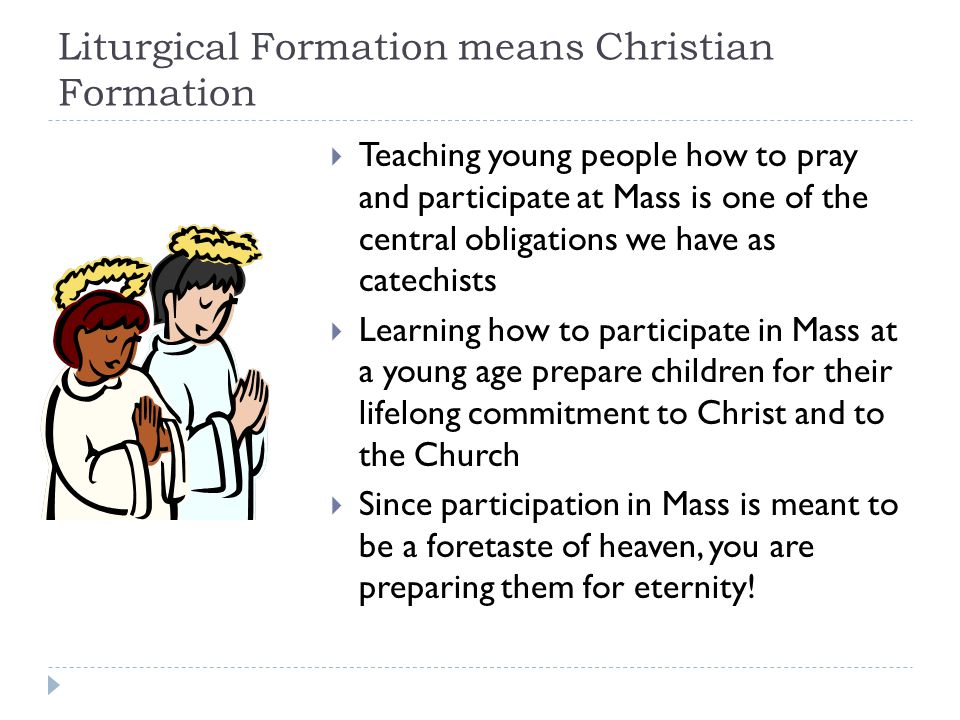 Liturgical Formation means Christian Formation