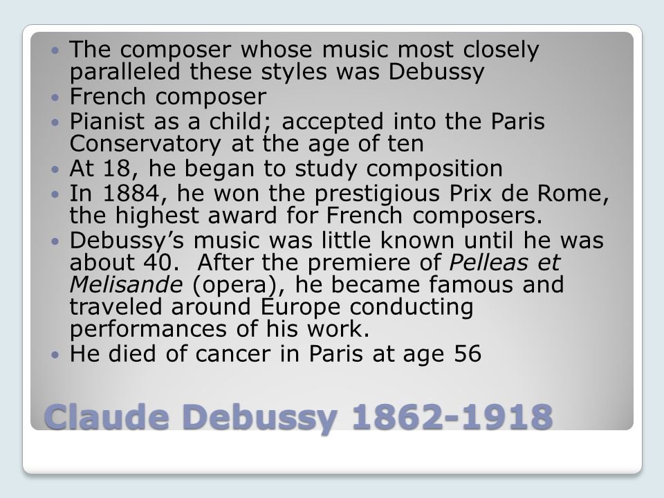 The composer whose music most closely paralleled these styles was Debussy