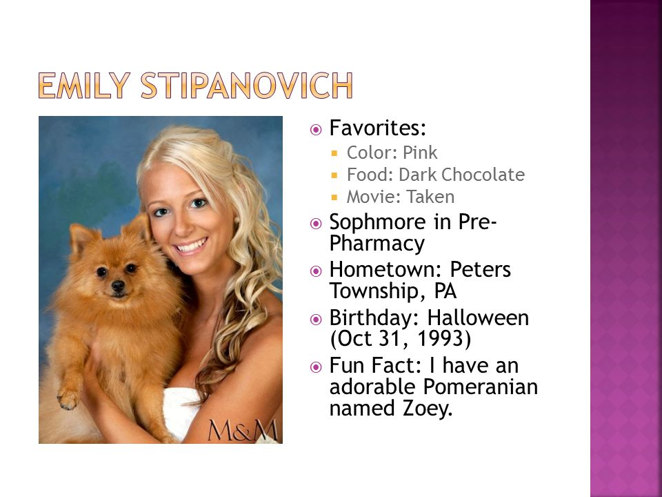 Emily Stipanovich Favorites: Sophmore in Pre- Pharmacy
