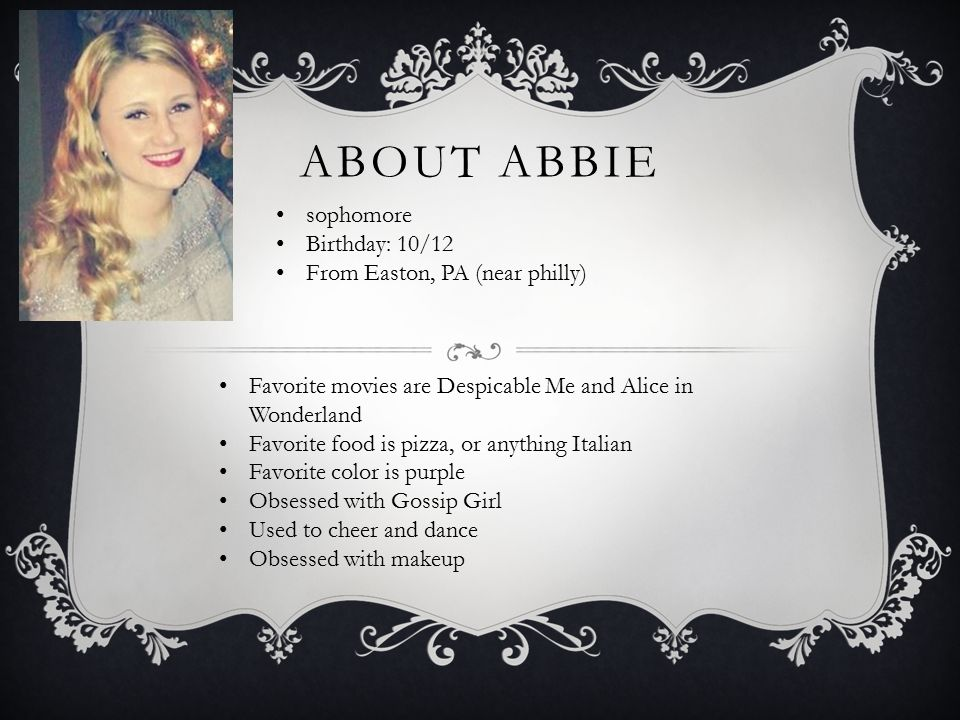 About Abbie sophomore Birthday: 10/12 From Easton, PA (near philly)