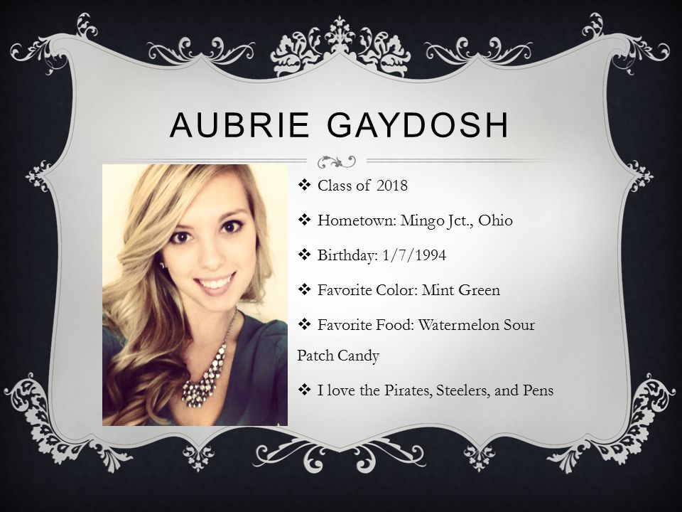 Aubrie Gaydosh Class of 2018 Hometown: Mingo Jct., Ohio