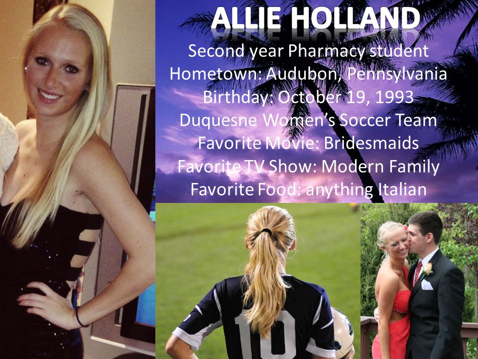 ALLIE HOLLAND Second year Pharmacy student
