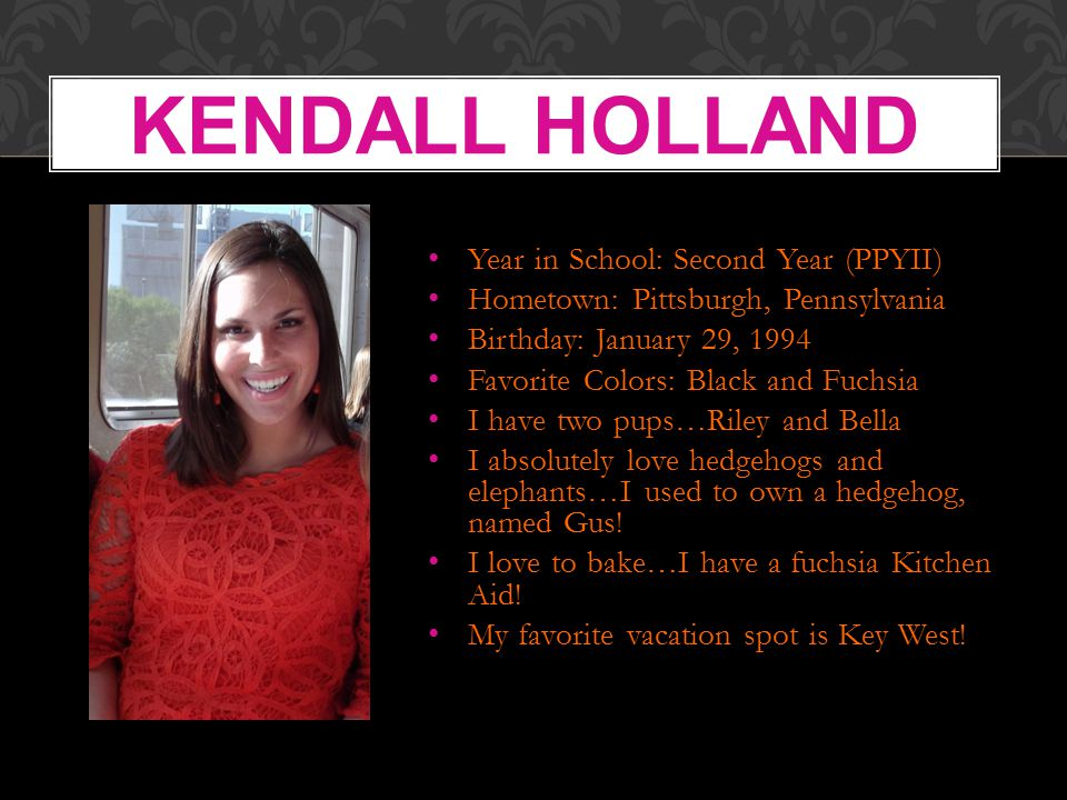 Kendall Holland Year in School: Second Year (PPYII)