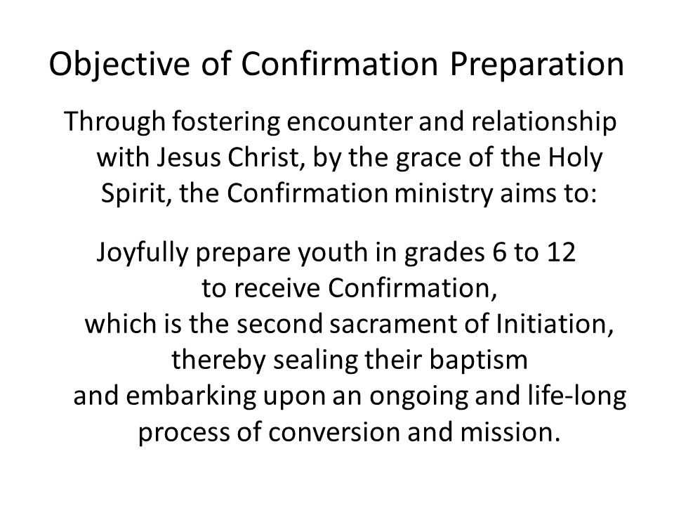 Objective of Confirmation Preparation