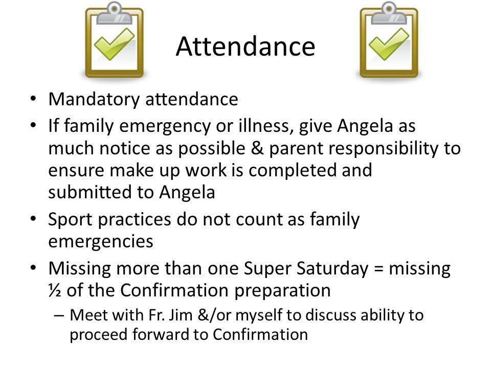 Attendance Mandatory attendance