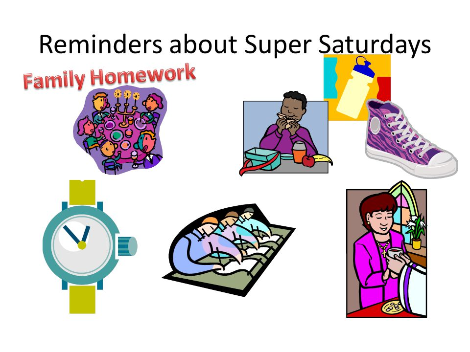 Reminders about Super Saturdays