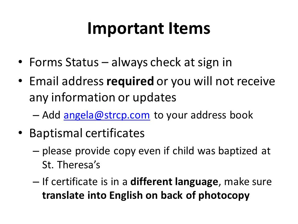 Important Items Forms Status – always check at sign in