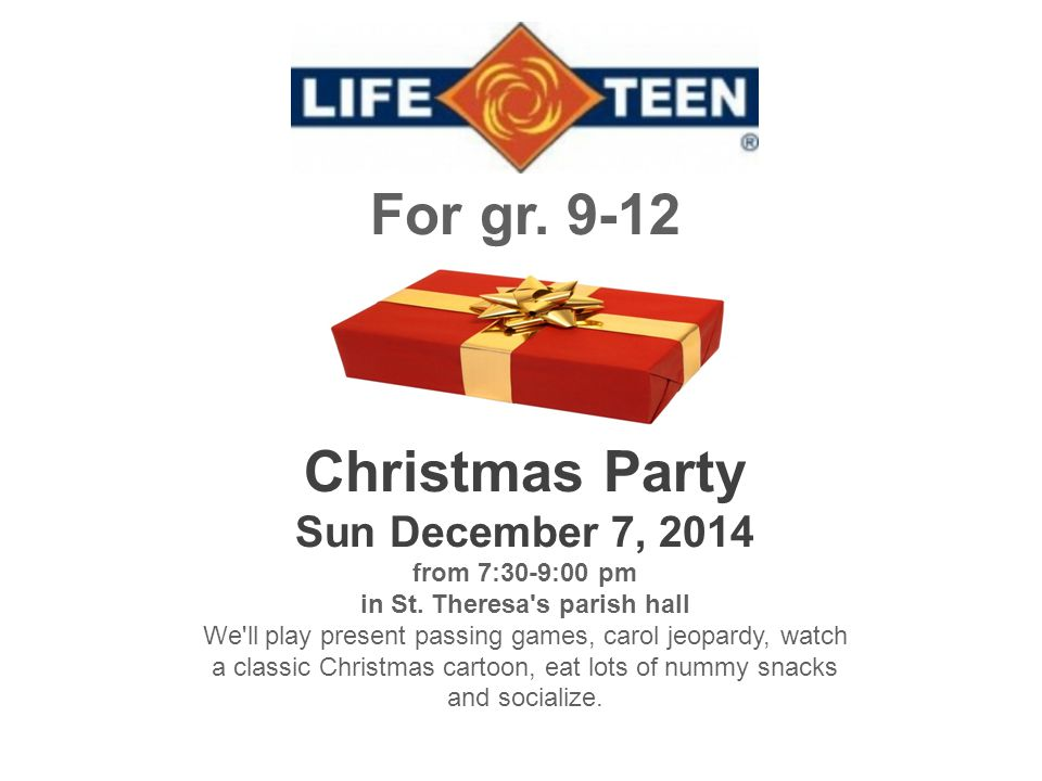 For gr. 9-12 Christmas Party Sun December 7, 2014