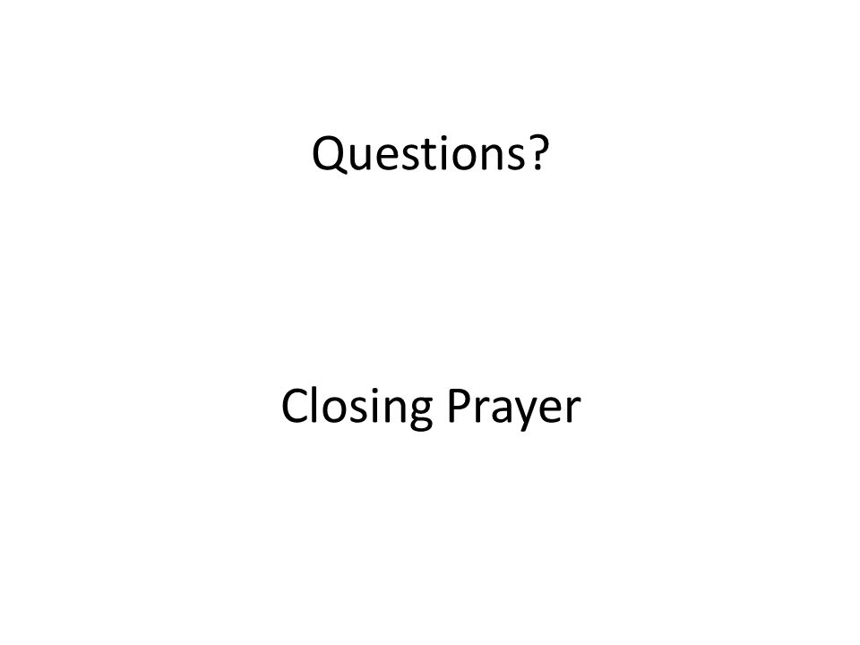 Questions Closing Prayer