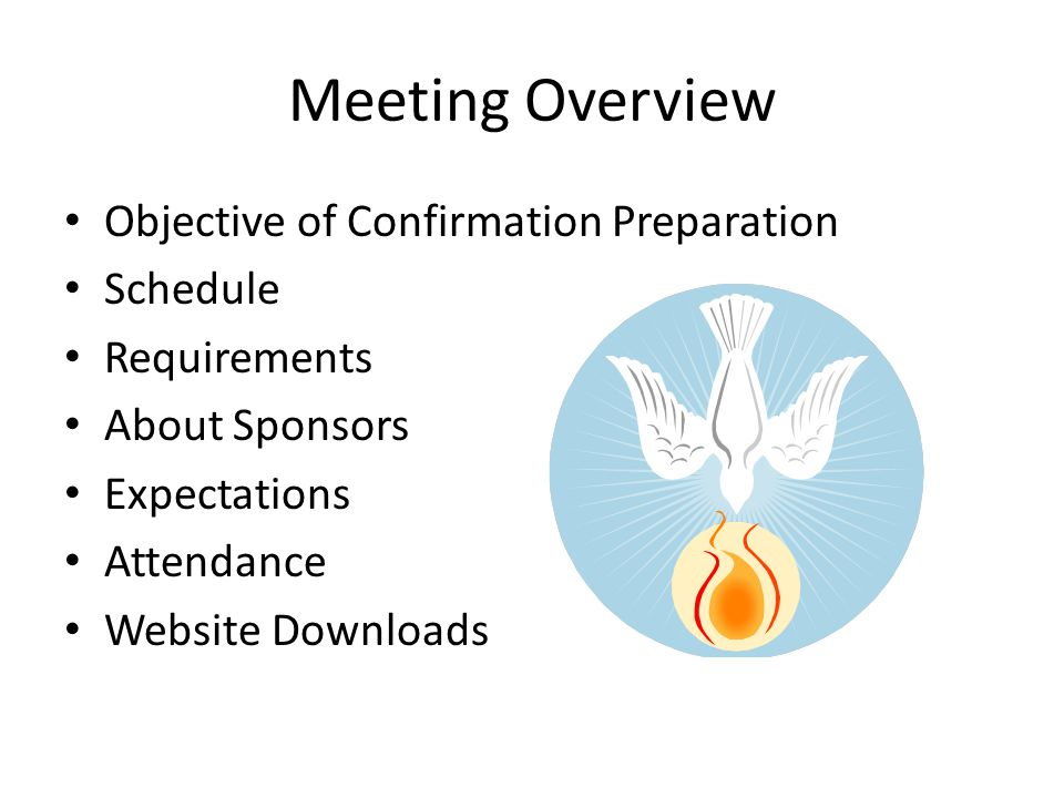 Meeting Overview Objective of Confirmation Preparation Schedule