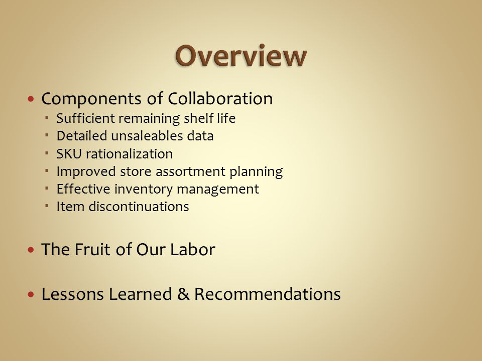 Overview Components of Collaboration The Fruit of Our Labor