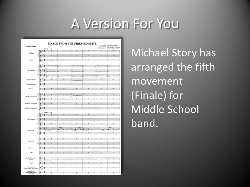 A Version For You Michael Story has arranged the fifth movement (Finale) for Middle School band.