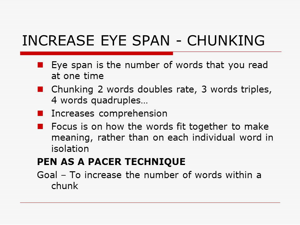 INCREASE EYE SPAN - CHUNKING