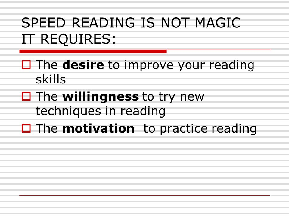 SPEED READING IS NOT MAGIC IT REQUIRES: